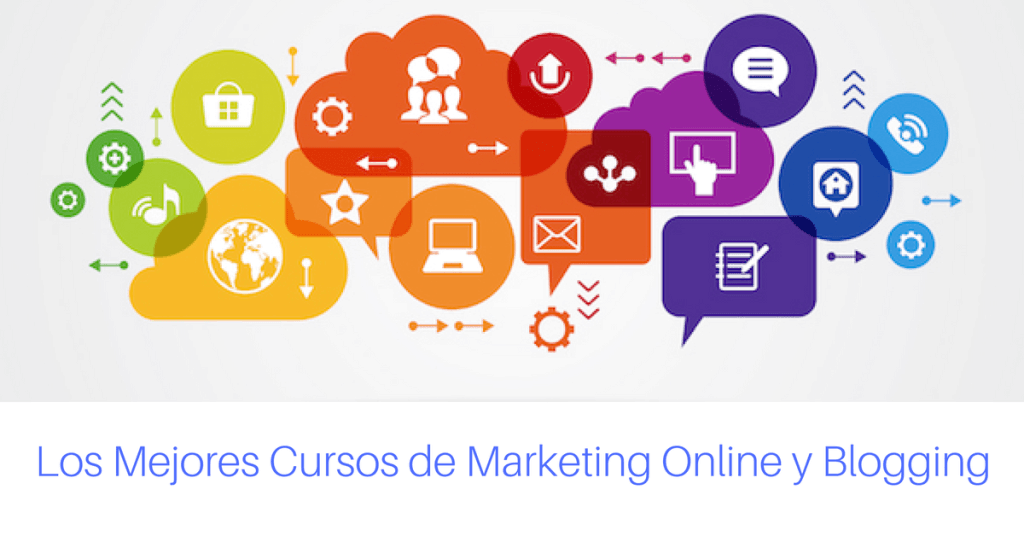 Los mejores cursos de Marketing online y Blogging