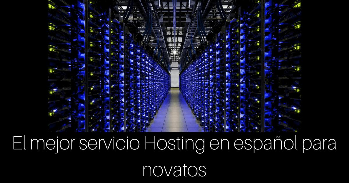 el mejor servicio hosting en español para novatos